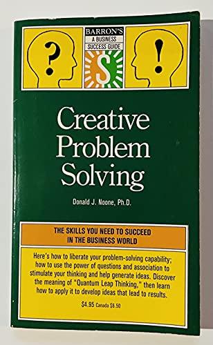 9780812014617: Creative Problem Solving (Barron's Business Success Guides)