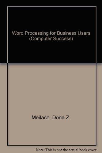 Word Processing for Business Users/Book and Disk (COMPUTER SUCCESS) (9780812014662) by Meilach, Dona Z.
