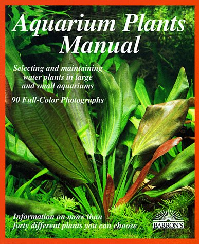 9780812016871: Aquarium Plants Manual (Complete Pet Owner's Manual)