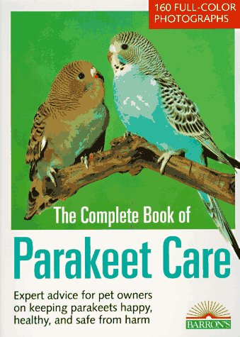 9780812016888: Complete Book of Parakeet Care, The (Barron's N)
