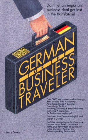 German for the Business Traveler (Barron's Business Travelers) (0812017692) by Henry Strutz
