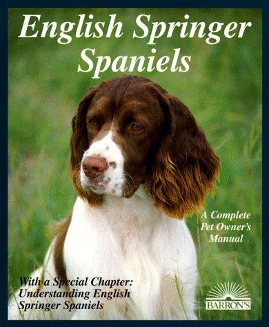 9780812017786: English Springer Spaniels: Pet Owner's Manual (Barron's Complete Pet Owner's Manuals)