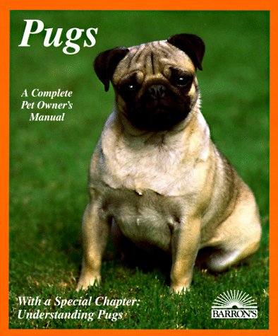 9780812018240: Pugs: Everything About Purchase, Care, Nutrition, Breeding, Behavior, and Training With 43 Color Photographs (Complete Pet Owner's Manual)