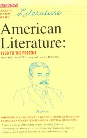 American Literature: 1930 To the Present (College: Arthur H. Bell,