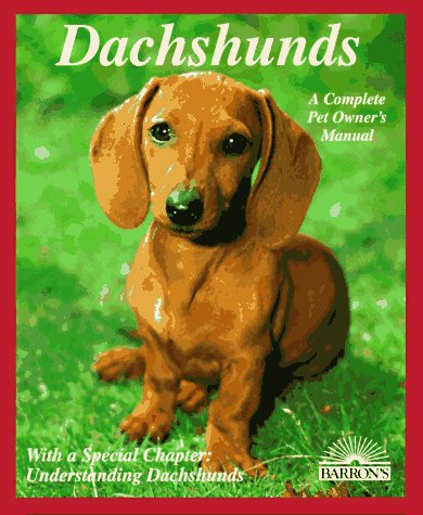 Dachshund A Complete Pet Owner's Manual