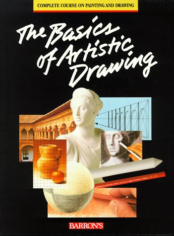9780812019292: Basics of Artistic Drawing, The (Complete Course on Painting and Drawing)