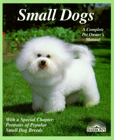 Small Dogs: Dogs With Charm and Personality