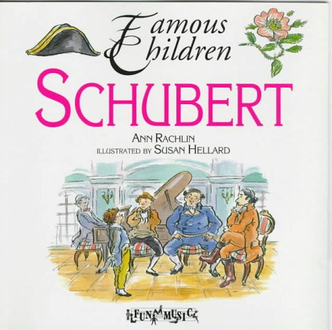 Schubert (Famous Children): Ann Rachlin; Tony Hart