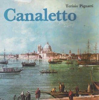 Canaletto (Paola Malipiero Art): Pignatti, Terisio