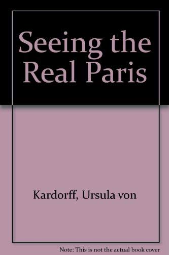 Seeing the Real Paris: Kardorff, Ursula von, Helga Sittl