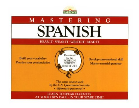9780812022292: Mastering Spanish: Hear It, Speak It, Write It, Read It (Foreign Service Institute Language Series)