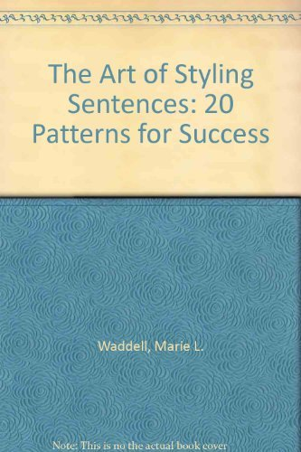 9780812022698: The Art of Styling Sentences: 20 Patterns for Success