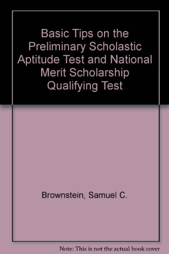 Basic Tips on the Preliminary Scholastic Aptitude Test and National Merit Scholarship Qualifying Test (0812024168) by Samuel C. Brownstein