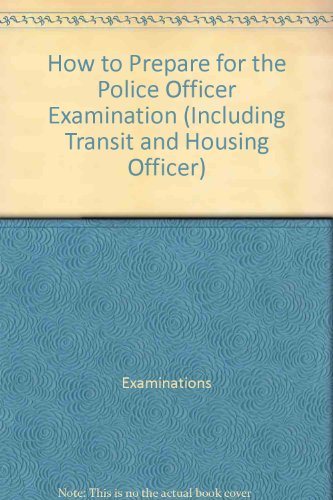 9780812025934: How to prepare for the police officer examination (including transit and housing officer) (Barron's Test prep series)