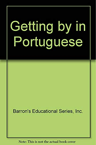 Getting by in Portuguese (0812025946) by Inc. Barron's Educational Series