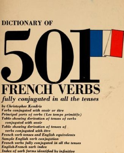 501 French Verbs Fully Conjugated in All the Tenses in a New Easy to Learn Format: Kendris, ...