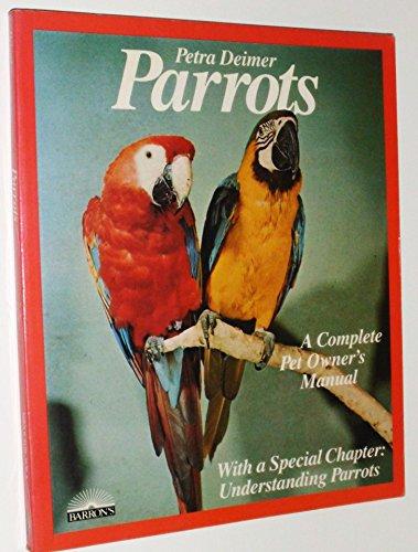 9780812026306: Parrots: A Complete Pet Owner's Manual