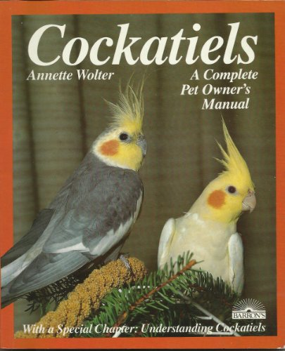 COCKATIELS : Everything about Acquisition, Care, Nutrition, and Diseases (2nd Edition)