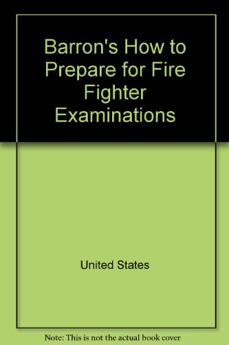 9780812029703: Barron's how to prepare for fire fighter examinations (Barron's How to Prepare for the Firefighters Exam)