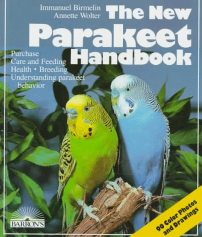 9780812029857: The New Parakeet Handbook: Everything About the Purchase, Diet, Diseases, and Behavior of Parakeets : With a Special Chapter on Raising Parakeets (New Pet Handbooks) (English and German Edition)