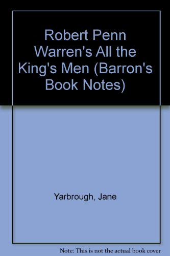 All the King's Men : Notes: Warren, Robert Penn