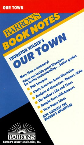 9780812035339: Thornton Wilder's Our Town (Barron's Book Notes)