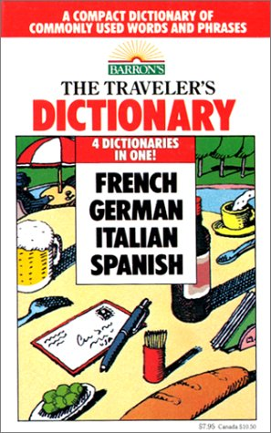 9780812035575: The Traveler's Dictionary in French, German, Italian, and Spanish