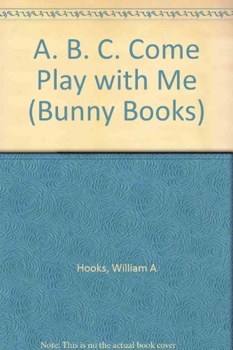 9780812036176: A. B. C. Come Play with Me (Bunny Books)