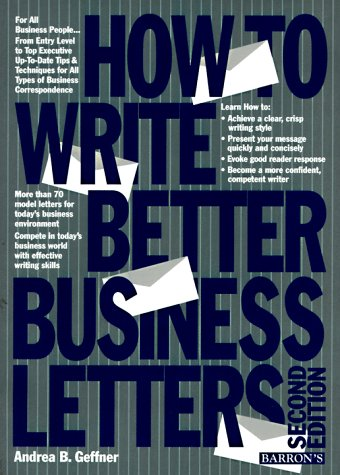 9780812036435: How to Write Better Business Letters