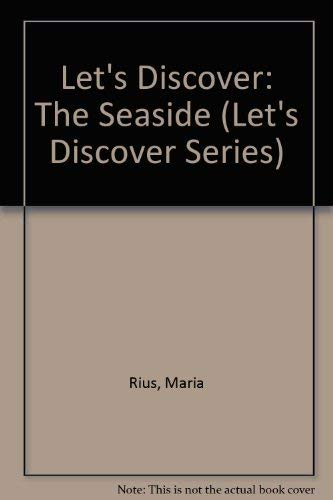 Let's Discover: The Seaside (Let's Discover Series) (0812036999) by Maria Rius; J. M. Parramon
