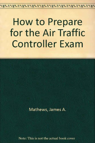 9780812037401: How to Prepare for the Air Traffic Controller Exam (Barron's How to Prepare for the Air Traffic Controller)