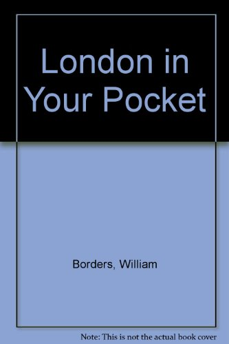 London in Your Pocket: A Handy Directory of Restaurants, Hotels, Museums, Theaters, Stores, ...