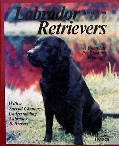 9780812037920: Labrador Retrievers: A Complete Pet Owner's Manual