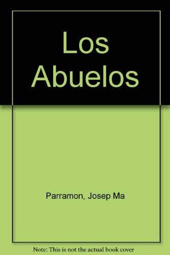 Los Abuelos (Las Cuatro edades) (Spanish Edition): Josep Ma Parramon,