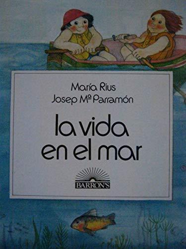 La vida en el mar (9780812038699) by Rius, Maria; Parramon, Josep M.