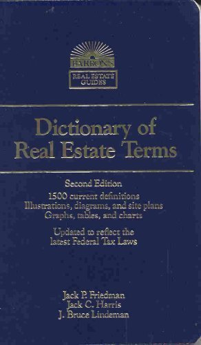 Dictionary of real estate terms 9780812038989 Prospective home buyers and sellers as well as real estate professionals will find a wealth of useful information in this handbook. More than 2,000 terms are defined as they relate to purchase, sale, tax law, zoning, architectural styles, and much more.