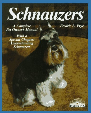 9780812039498: Schnauzers (Complete Pet Owner's Manual)
