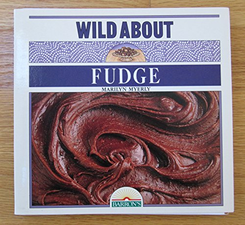 Wild About Fudge: Myerly, Marilyn