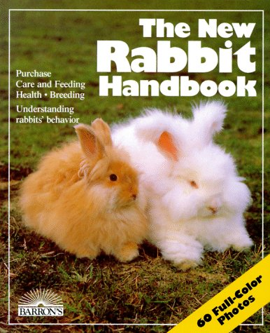The New Rabbit Handbook: Everything About Purchase, Care, Nutrition, Breeding, and Behavior (New Pet Handbooks) (0812042026) by Lucia E. Parent; Matthew M. Vriends