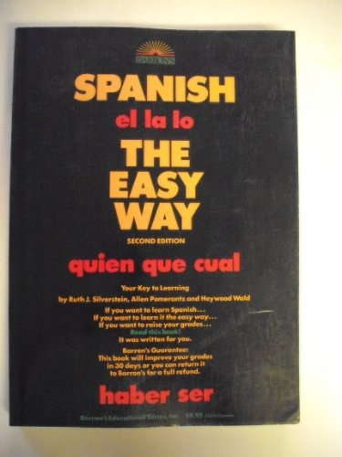 Spanish the Easy Way (Spanish the Easy Way, 2nd ed) (0812042042) by Allen Pomerantz; Heywood Wald; Ruth J. Silverstein