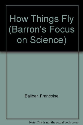 9780812042153: How Things Fly (Barron's Focus on Science)