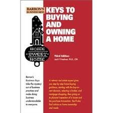 Keys to buying and owning a home (Barron's business keys): Friedman, Jack P