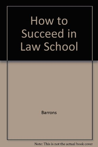 9780812042610: How to Succeed In Law School (Barron's How to Succeed in Law School)