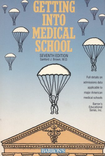 9780812042665: Getting into Medical School: The Premedical Student's Guidebook (Barron's Getting Into Medical School)