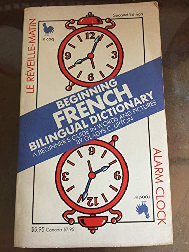 Beginning French Bilingual Dictionary: A Beginner's Guide in Words and Pictures (Bilingual ...