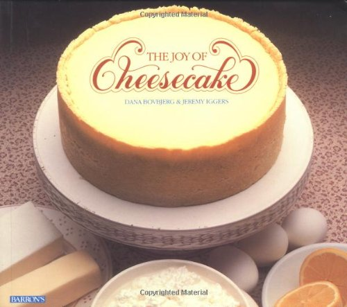 Joy of Cheesecake, The (Barron's Educational Series): Bovbjerg & Iggers