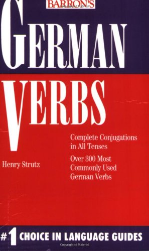German Verbs (Barron's Verbs Series) (0812043103) by Strutz, Henry