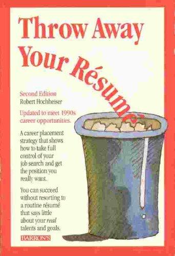 Throw Away Your Resume!: M., Hochheiser Robert; M., Hocheiser Robert