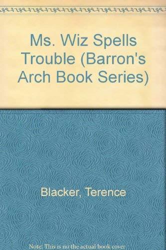 9780812044201: Ms. Wiz Spells Trouble (Barron's Arch Book Series)