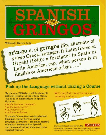 9780812044348: Spanish for Gringos: Shortcuts, Tips and Secrets to Successful Learning